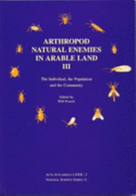 Arthropod Natural Enemies in Arable Land 3 The Individual, the Population and the Community