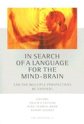 In Search of a Language for the Mind-Brain Can the Multiple Perspectives Be Unified