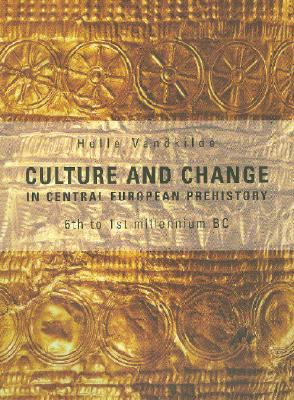 Archaeology Culture And Change in Central European Prehistory, 6th to 1st Millennium Bc