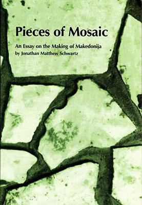 pieces of mosaic an essay on the making of makedonija Pit kralsky - free ebook download as pdf file (pdf), text file (txt) or read book online for free  tion that takes place on the edge between making a sacrifce .