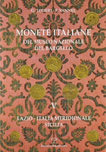 Monete italiane del Museo Nazionale del Bargello: Volume V. Lazio - Italia Meridionale - Sicilia (Polistampa Grandi Opere) (Italian Edition)