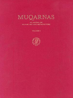 Muqarnas An Annual on Islamic Art and Architecture