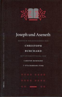 Joseph Und Aseneth Kritisch Herausgegeben Von Christoph Burchard Mit Unterstuzung Von Carsten Burfeind Und Uta Barbara Fink