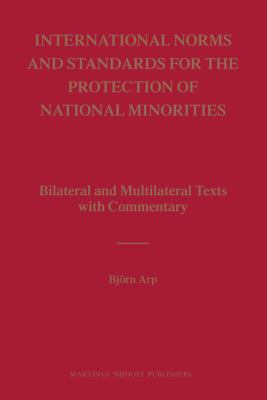 International Norms and Standards for the Protection of National Minorities: Bilateral and Multilateral Texts with Commentary