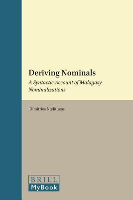 Deriving Nominals : A Syntactic Account of Malagasy Nominalizations