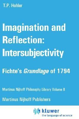 Imagination and Reflection Intersubjectivity Fichte's Grundlage of 1794