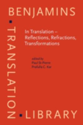 In Translation - Reflections, Refractions, Transformations (Benjamins Translation Library)