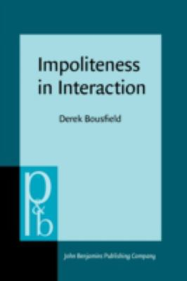 Impoliteness in Interaction, Vol. 167
