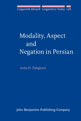 Modality, Aspect and Negation in Persian (Linguistik Aktuell/Linguistics Today)