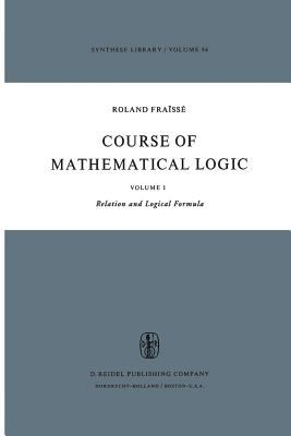 Course in Mathematical Logic Vol. I : Relation and Logical Formula