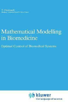 Mathematical Modelling in Biomedicine Optimal Control of Biomedical Systems