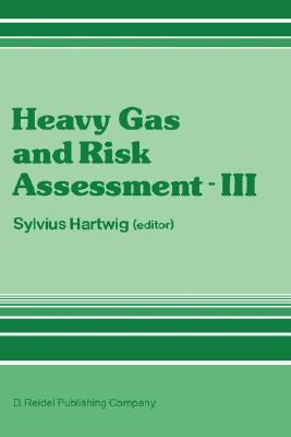 Heavy Gas and Risk Assessment III Proceedings of the Third Symposium on Heavy Gas and Risk Assessment, Bonn, Wissenschaftszentrum, November 12-13,