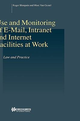 Use And Monitoring Of E-mail, Intranet And Internet Facilities At Work Law And Practice