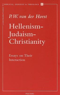 Hellenism-Judaism-Christianity: Essays on Their Interaction - P.W. Horst - Paperback