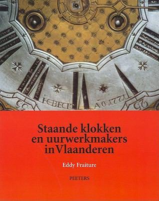 Staande Klokken En Uurwerkmakers in Vlaanderen