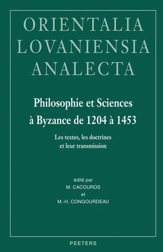 Philosophie et sciences a Byzance de 1204 a 1453 (Orientalia Lovaniensia Analecta)