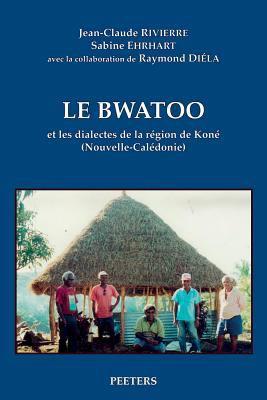 Bwatoo Et Les Dialectes De La Region De Kone (Nouvelle-Caledonie)  Introduction