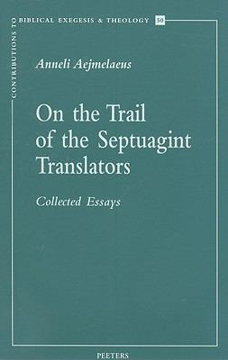 On the Trail of the Septuagint Translators