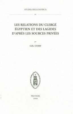 Les relations du clerge egyptien et des Lagides d'apres les sources privees (Studia Hellenistica) (French Edition)