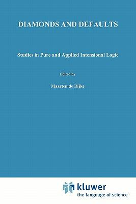 Diamonds and Defaults : Studies in Pure and Applied Intensional Logic