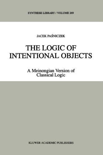 The Logic of Intentional Objects: A Meinongian Version of Classical Logic (Synthese Library)