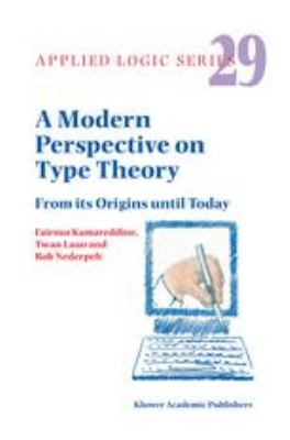 Modern Perspective on Type Theory : From its Origins until Today