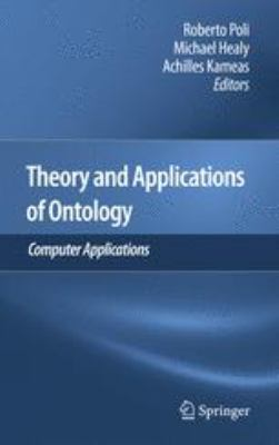 Theory and Applications of Ontology: Computer Applications