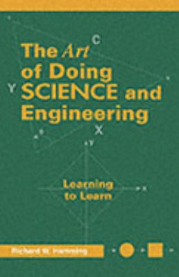 Art of Doing Science and Engineering Learning to Learn