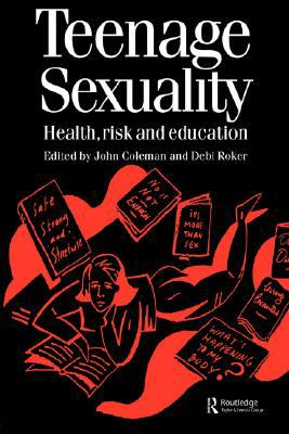 Teenage Sexuality Health, Risk and Education
