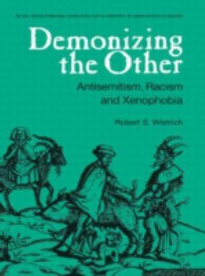 Demonizing the Other Antisemitism, Racism, and Xenophobia