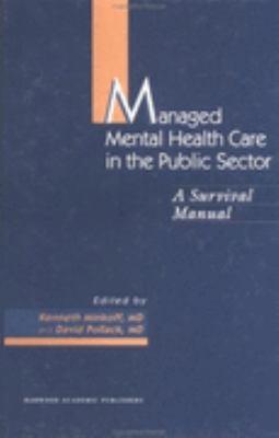 Managed Mental Health Care in the Public Sector: A Survival Manual - Kenneth Minkoff - Hardcover