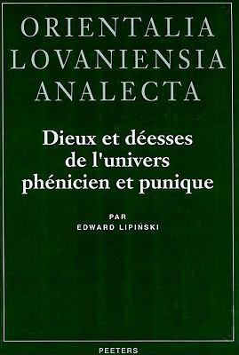 Dieux et déesses de l'univers phénicien et punique Studia Phoenicia 14