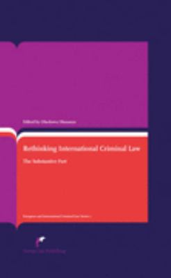 Rethinking International Criminal Law The Substantive Part