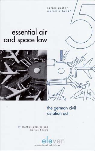 The German Civil Aviation Act (Essential Air and Space Law)