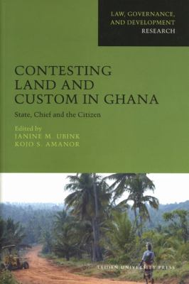 Contesting Land and Custom in Ghana: State, Chief and the Citizen