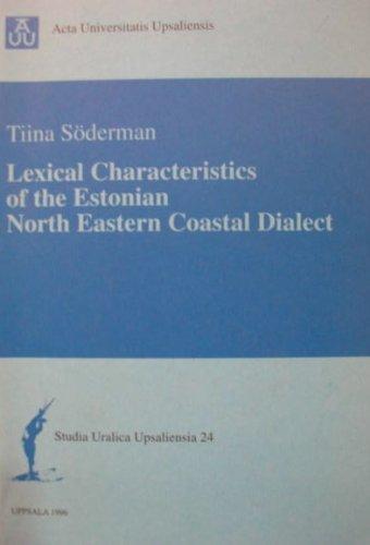 Lexical Characteristics of the Estonian North Eastern Coastal Dialect (Studia Uralica Upsaliensia)