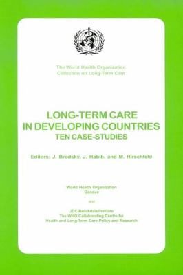 Long-Term Care In Developing Countries Ten Case Studies