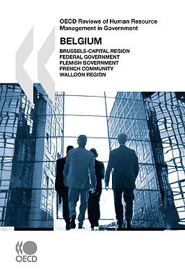 OECD Reviews of Human Resource Management in Government Belgium: Brussels-Capital Region, Federal Government, Flemish Government, French Community, Walloon Region