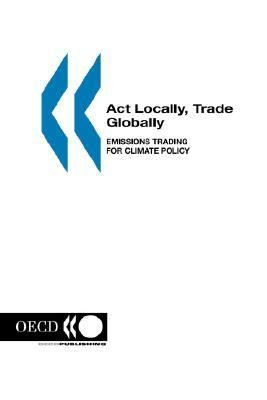 Act Locally, Trade Globally--Emissions: Trading for Climate Policy