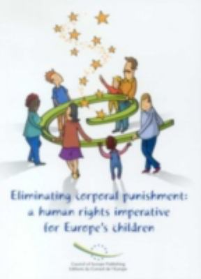 Eliminating Corporal Punishment A Human Rights Imperative for Europe's Children
