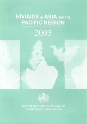 HIV/AIDS in Asia and the Pacific Region 2003