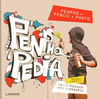 Penphopedia : The World According to Maxim Peissen and Ben Goovaerts
