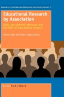 Educational Research by Association: AARE presidential addresses and the field of educational research