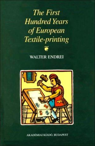The First 100 Years of European Textile-Printing