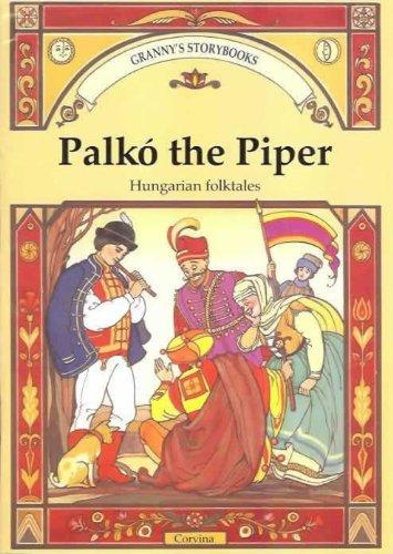 Palko the Piper (Hungarian Folktales)