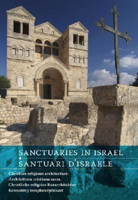 Sanctuaries in Israel/ Santuari D'israele Christian Religious Architecture/ Architettura Cristiana Sacra