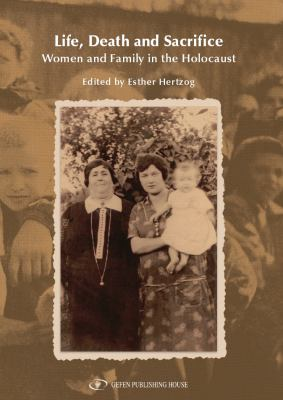 Life, Death and Sacrifice: Women, Family and the Holocaust