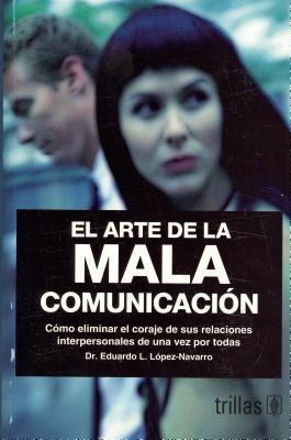 Arte De LA Mala Comunicacion