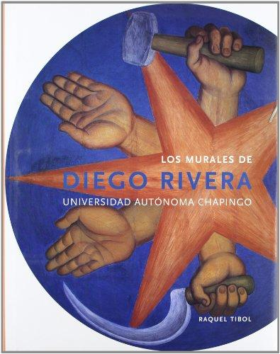 Los Murales De Diego Rivera: Universidad Autonoma Chapingo (Spanish Edition)