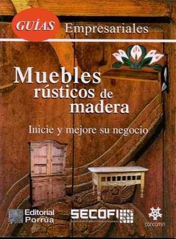 Muebles rusticos de madera country wood furniture - Muebles rusticos de madera ...